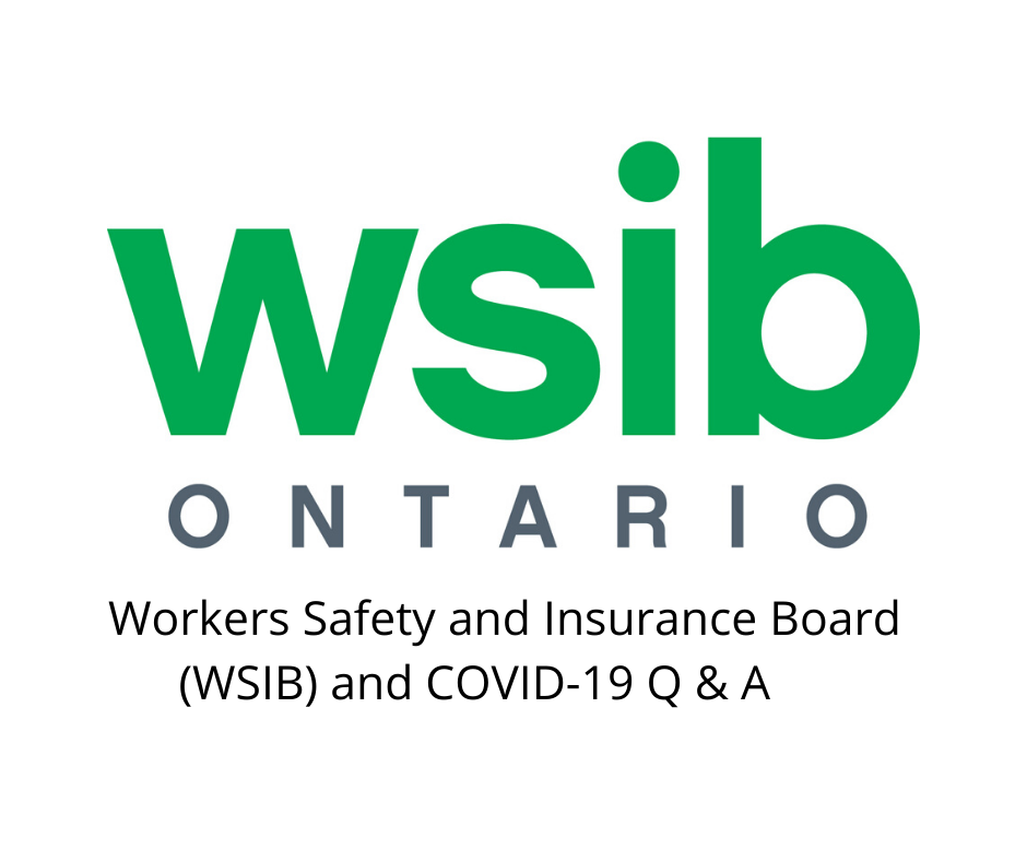 Workers Safety and Insurance Board (WSIB) and COVID-19 Q & A